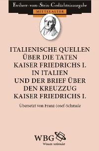 Cover Italienische Quellen über die Taten Kaiser Friedrichs I. in Italien und der Brief über den Kreuzzug Kaiser Freidrichs I