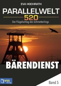 Cover Parallelwelt 520 - Band 5 - Bärendienst