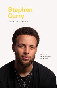 Cover I Know This to Be True: Stephen Curry