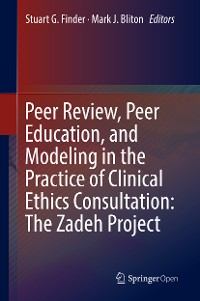 Cover Peer Review, Peer Education, and Modeling in the Practice of Clinical Ethics Consultation: The Zadeh Project