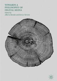 Cover Towards a Philosophy of Digital Media