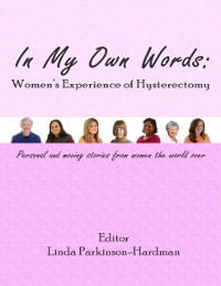 Cover In My Own Words: Women's Experience of Hysterectomy