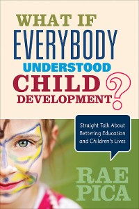 Cover What If Everybody Understood Child Development?