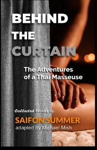 Cover Behind the Curtain - The Adventures of a Thai Masseuse