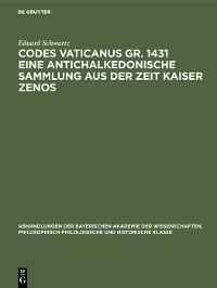 Cover Codes Vaticanus gr. 1431 eine antichalkedonische Sammlung aus der Zeit Kaiser Zenos
