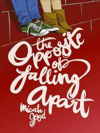 Cover The Opposite of Falling Apart