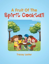 Cover A Fruit of the Spirit Cocktail