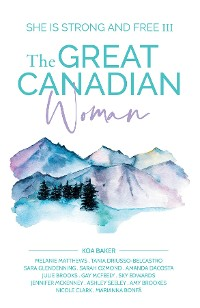 Cover The Great Canadian Woman - She Is Strong And Free III