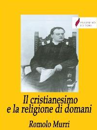 Cover Il cristianesimo e la religione di domani