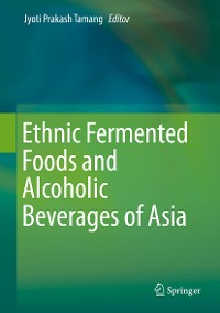 Cover Ethnic Fermented Foods and Alcoholic Beverages of Asia