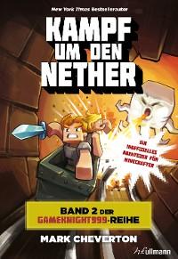 Cover Kampf um den Nether: Band 2 der Gameknight999-Serie