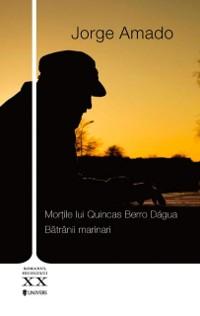 Cover Mortile lui Quincas Berro Dagua. Batranii marinari
