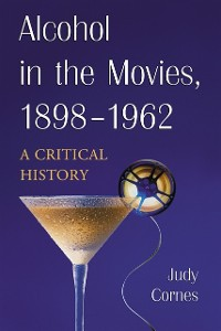 Cover Alcohol in the Movies, 1898-1962
