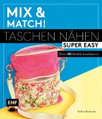 Cover Mix and match! Taschen nähen super easy