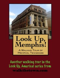 Cover Look Up, Memphis! A Walking Tour of Memphis, Tennessee