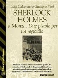 Cover Sherlock Holmes a Monza. Due pistole per un regicidio