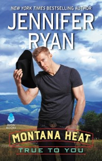 Cover Montana Heat: True to You