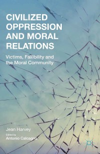Cover Civilized Oppression and Moral Relations