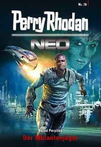 Cover Perry Rhodan Neo 78: Der Mutantenjäger