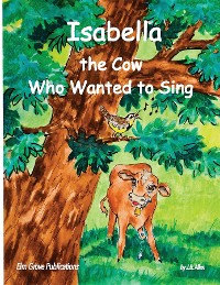 Cover Isabella, The Cow Who Wanted To Sing