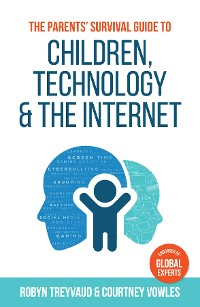 Cover The Parents' Survival Guide to Children, Technology and the Internet