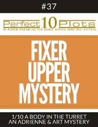 "Cover Perfect 10 Fixer Upper Mystery Plots #37-1 ""A BODY IN THE TURRET – AN ADRIENNE & ART MYSTERY"""