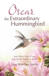 Cover Oscar the Extraordinary Hummingbird