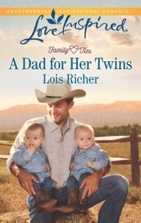 Cover Dad for Her Twins (Mills & Boon Love Inspired) (Family Ties (Love Inspired), Book 1)