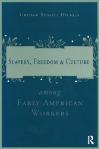 Cover Slavery and Freedom Among Early American Workers