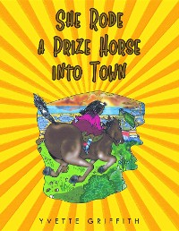 Cover She Rode a Prize Horse into Town