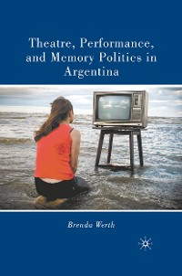 Cover Theatre, Performance, and Memory Politics in Argentina