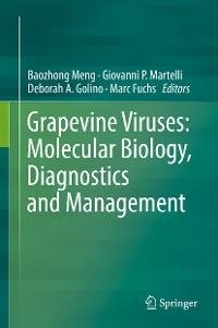 Cover Grapevine Viruses: Molecular Biology, Diagnostics and Management