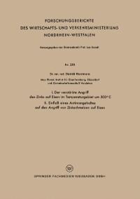 Cover I. Der verstarkte Angriff des Zinks auf Eisen im Temperaturgebiet um 500(deg)C II. Einflu eines Antimongehaltes auf den Angriff von Zinkschmelzen auf Eisen