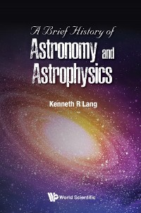 Cover A Brief History of Astronomy and Astrophysics