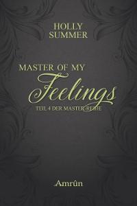 Cover Master of my Feelings (Master-Reihe Band 4)