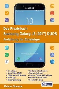 Cover Das Praxisbuch Samsung Galaxy J7 (2017) DUOS - Anleitung für Einsteiger