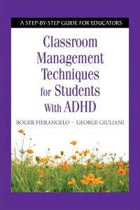 Cover Classroom Management Techniques for Students with ADHD