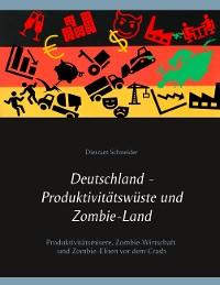 Cover Deutschland - Produktivitätswüste und Zombie-Land