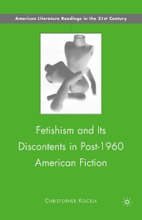 Cover Fetishism and Its Discontents in Post-1960 American Fiction