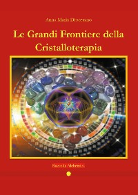 Cover Le grandi frontiere della Cristalloterapia