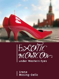 Cover Exotic Moscow under Western Eyes