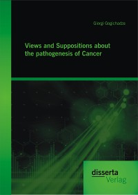 Cover Views and Suppositions about the pathogenesis of Cancer