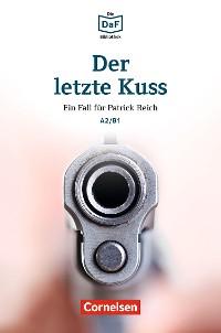 Cover Die DaF-Bibliothek / A2/B1 - Der letzte Kuss