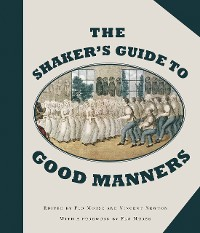 Cover The Shaker's Guide to Good Manners