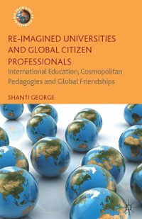 Cover Re-Imagined Universities and Global Citizen Professionals