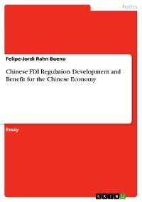 Cover Chinese FDI Regulation. Development and Benefit for the Chinese Economy