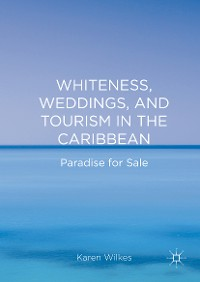 Cover Whiteness, Weddings, and Tourism in the Caribbean