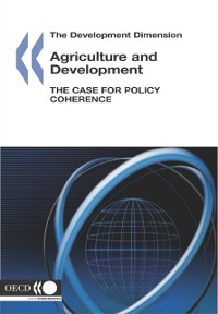 Cover Development Dimension Agriculture and Development The Case for Policy Coherence