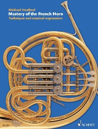 Cover Mastery of the French Horn