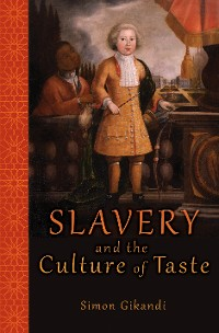 Cover Slavery and the Culture of Taste